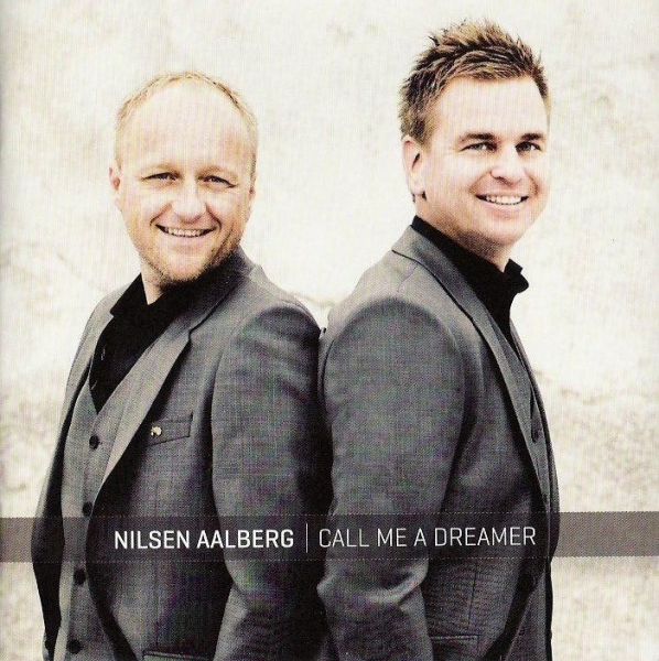 Nilsen & Aalberg: Call me a Dreamer