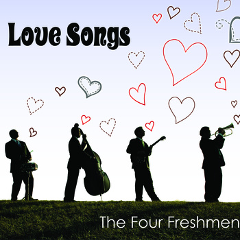 The Four Freshmen: Love Songs