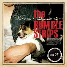 The Rumble Strips: Welcome to the walk alone