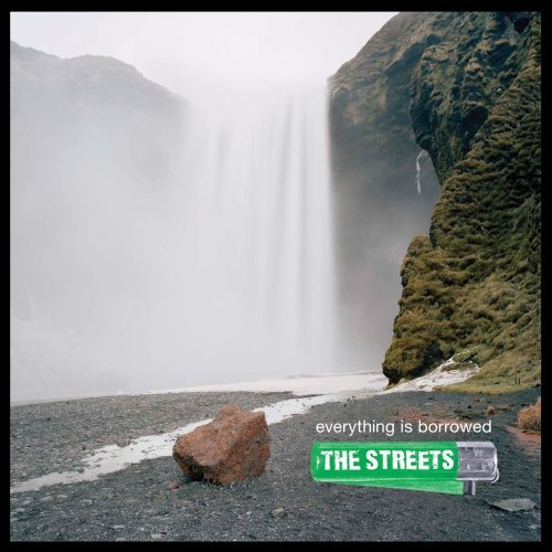 The Streets: Everything is borrowed