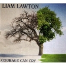 Liam Lawton: Courage can cry